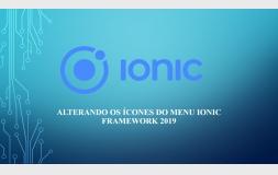 Alterando os icons do menu Ionic Framework 2019 parte 05